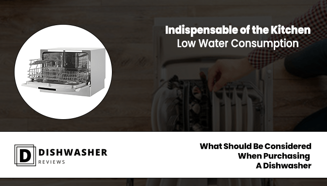 What Should Be Considered When Purchasing  A Dishwasher